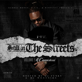 Still In The Streets Vol. 5 (Consistent) P.I.T. front cover