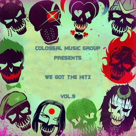 We Got The Hitz Vol.9 Presented By CMG Colossal Music Group front cover