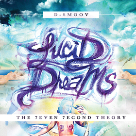 Lucid Dreams: The 7even 7econd Theory D Smoov front cover