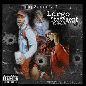 TrapSquad Lal - Largo Statement Streetz United Music Group  front cover