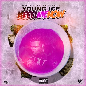 Young Ice - Feel Me Now EP WolpLife front cover