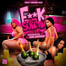 F**k Sum'tin Dj Goldmouf front cover