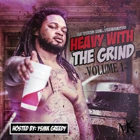 Heavy With The Grind (Hosted By YSMK Greedy) DJ Yung Rel front cover