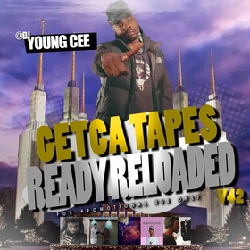 Dj young Cee- Getcha Tapes Ready Reloaded VOL 42 Dj Young Cee front cover