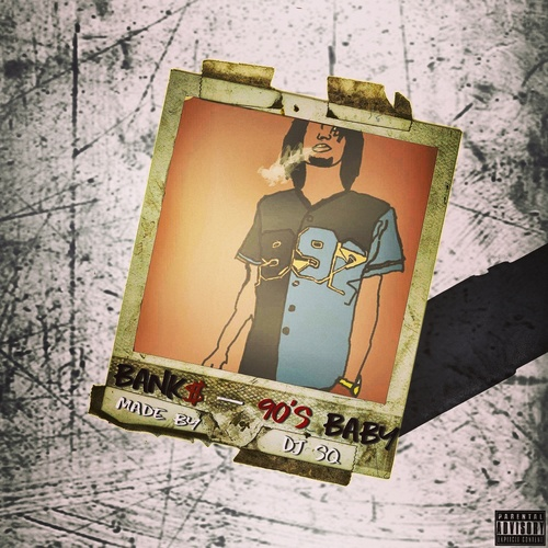 Hot New  Bank$ Badazz Mixtape 90's Baby Download + Stream