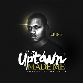 Uptown Made Me L.Kingg front cover
