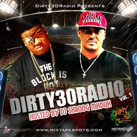 Dirty 30 Radio - Dirty 30 Vol. 1 (Hosted By DJ Skroog Mkduk) Skroog Mkduk front cover