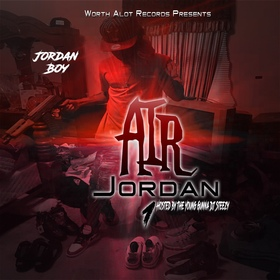 Jordan Boy - Air Jordan 1 (Hosted By The Young Gunna DJ Steezy) DJ BkStorm front cover