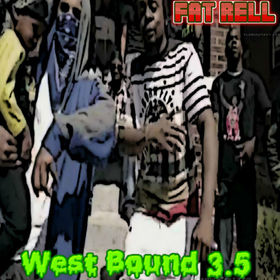 Fat Rell - West Bound 3.5 Heavy Gee front cover