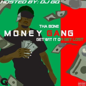 Money Gang: Get Wit It or Get Lost ThaBone front cover
