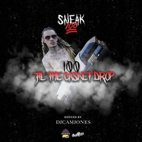 Sneak 100 - 100 Til The Casket Drop DJCamJones front cover