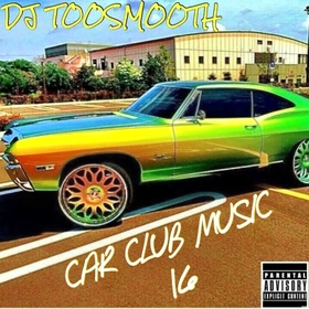 Car Club Music 16 DJ TooSmooth front cover