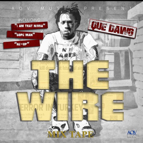 The Wire Que Dawg aka South Augusta Que front cover