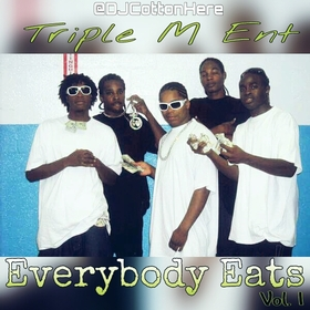 Triple M Ent.: Everybody Eats Vol. 1 (2009) DJ Cotton Here front cover