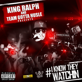 I Know They Watchin King Ralph front cover