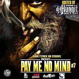 Pay Me No Mind 7 DJ 1Hunnit front cover