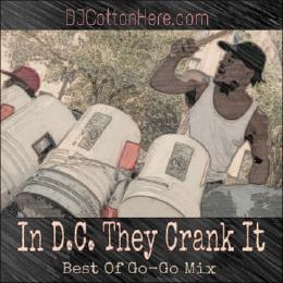 Summatime DC Crank (Best Of GoGo Mix) DJ Cotton Here front cover