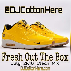 Fresh Out The Box (July 2K16 Clean Mix) DJ Cotton Here front cover