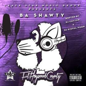 B.A. Shawty x DJ Cotton Here - Featuring Haywood County (#CottonDuzIt Mix  Version) B.A. Shawty front cover