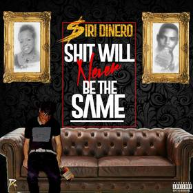 Shit Will Never Be The Same Official Siri Dinero front cover