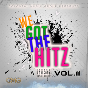 We Got The Hitz Vol.11 Presented By CMG Colossal Music Group front cover