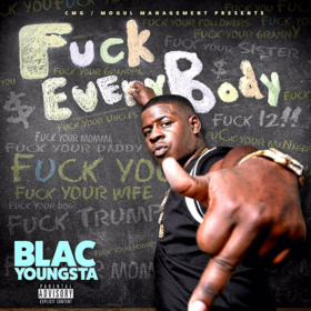Fuck Everybody Blac Youngsta front cover