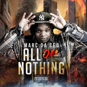 ALL OR NOTHING - MARC DA CEO Colossal Music Group front cover