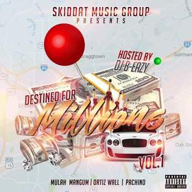 Skiddat Music Group-Destined For Millions Vol. 1 DJ B Eazy front cover