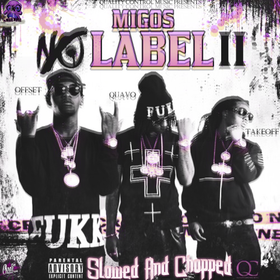 Migos - No Label 2 (Slowed And Chopped) DJ Whirlwindz front cover