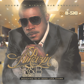 So Amazin R&b(Keith Sweat Edition) DJ B-Ski front cover