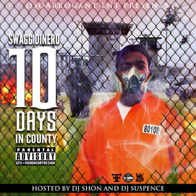 10 Days In County Swagg Dinero front cover
