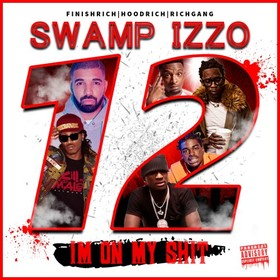 I'm On My Shit 12 DJ Swamp Izzo front cover