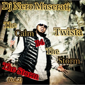 "DJ NERO MASERATI X TWISTA ""THE CALM B4 THE STORM"" (VOL.2 THE STORM) DJ Nero Maserati front cover"
