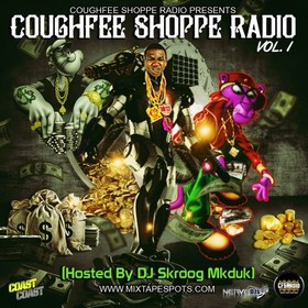CougheeShoppeRadio - Volume 1 (Hosted By DJ Skroog Mkduk) Skroog Mkduk front cover
