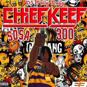 Chief Keef - Sosa 300 DJ Tally Ragg front cover