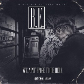 We Aint Spose To Be Here B.E. HometownHero front cover