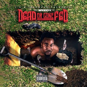 Dead Or Gone Fed Young Weedy front cover