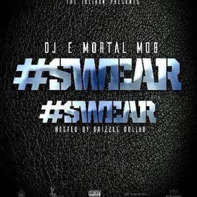 #Swear #Swear Hosted By Drizzle Dollar  Dj Emortal front cover