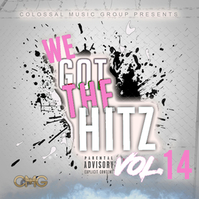 We Got The Hitz Vol.14 Presented By CMG Colossal Music Group front cover