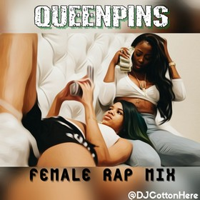 Queenpins (New Female Rap Mix) DJ Cotton Here front cover