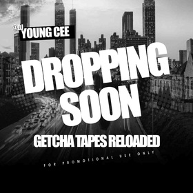 Dj young Cee- Getcha Tapes Ready Reloaded VOL 55 Dj Young Cee front cover