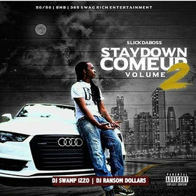 Stay Down Come up Pt.2 Slick Da Boss front cover