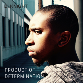Product Of Determination DKnight937 front cover