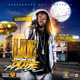STR8UPGANG & DJ CHILL WILL PRESENTS Live From The Dope Hole By GunSmoke Hosted By Dj  Chill Will CHILL iGRIND WILL front cover