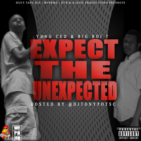 Yung Ced & Big Boi T - Expect The Unexpected Dj Tony Pot front cover
