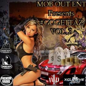 MOB OUT ENT. PRESENTS #GOGETTAZ VOL.3 Colossal Music Group front cover