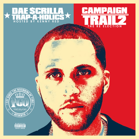 Campaign Trail Pt. 2: The Re-Election Dae $crilla front cover
