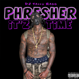 Phresher - Itz Time DJ Tally Ragg front cover