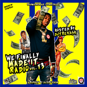 We Finally Made it Radio 13 Dj Trey Cash front cover