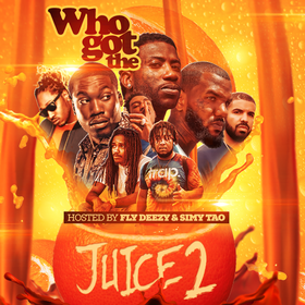 Who Got The Juice Vol.2 (Hosted By Fly Deezy & Simy Tao) Fly Deezy front cover